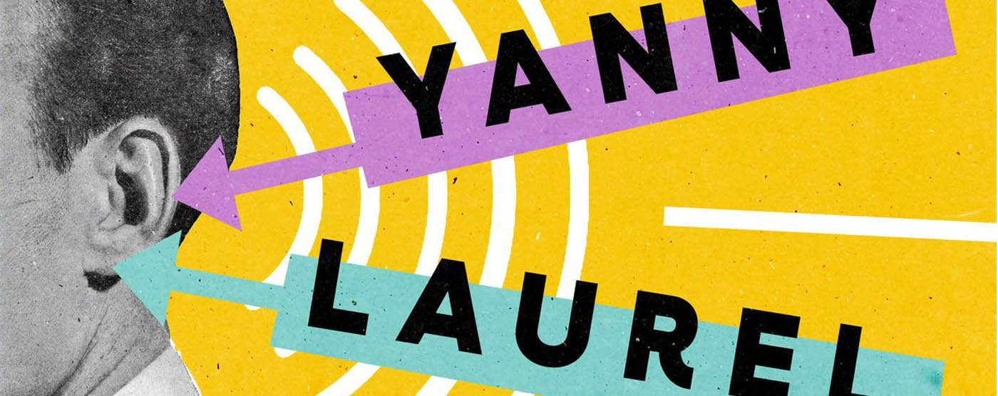 'Yanny' or 'Laurel' – Why it Could Pay to Have an Opinion